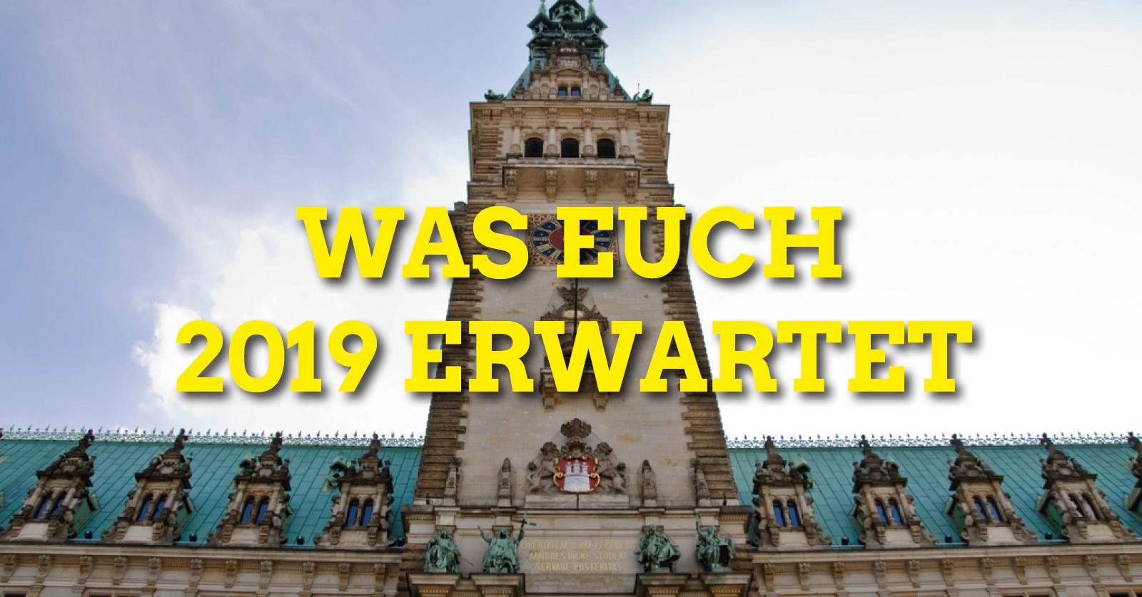 """Teilansicht des Hamburger Rathauses, darauf der Text """"Was euch 2019 erwartet"""""""